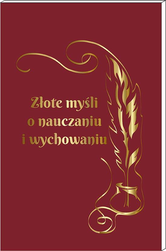 Książeczka Złote Myśli O Nauczaniu I Wychowaniu